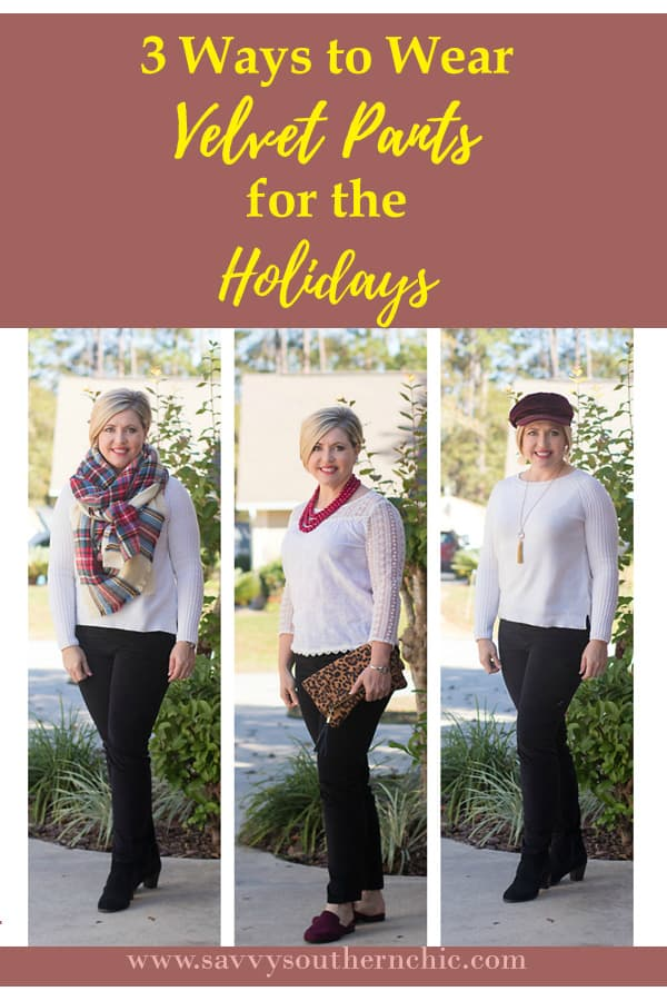 Velvet pants for the holidays 3 ways