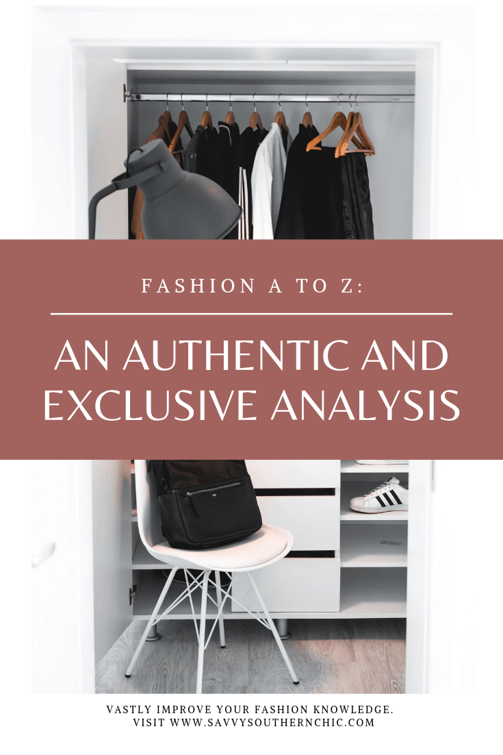 Fashion A to Z: An Authentic and Exclusive Analysis