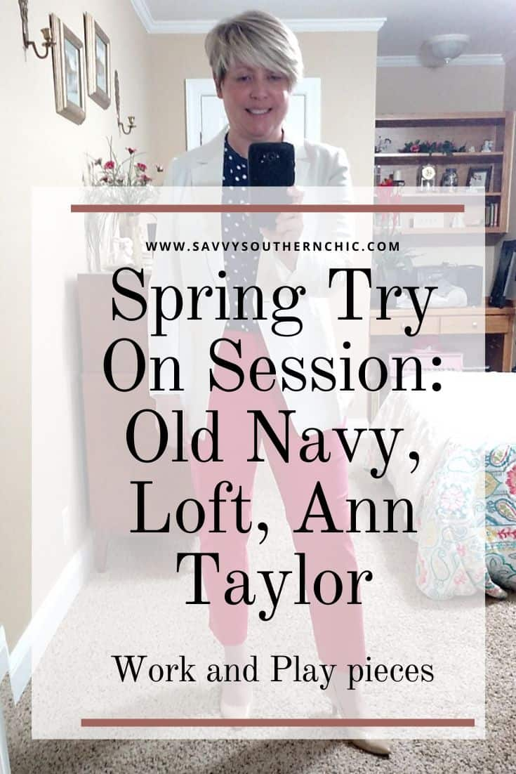 Spring Try On Session: Old Navy, Loft, Ann Taylor