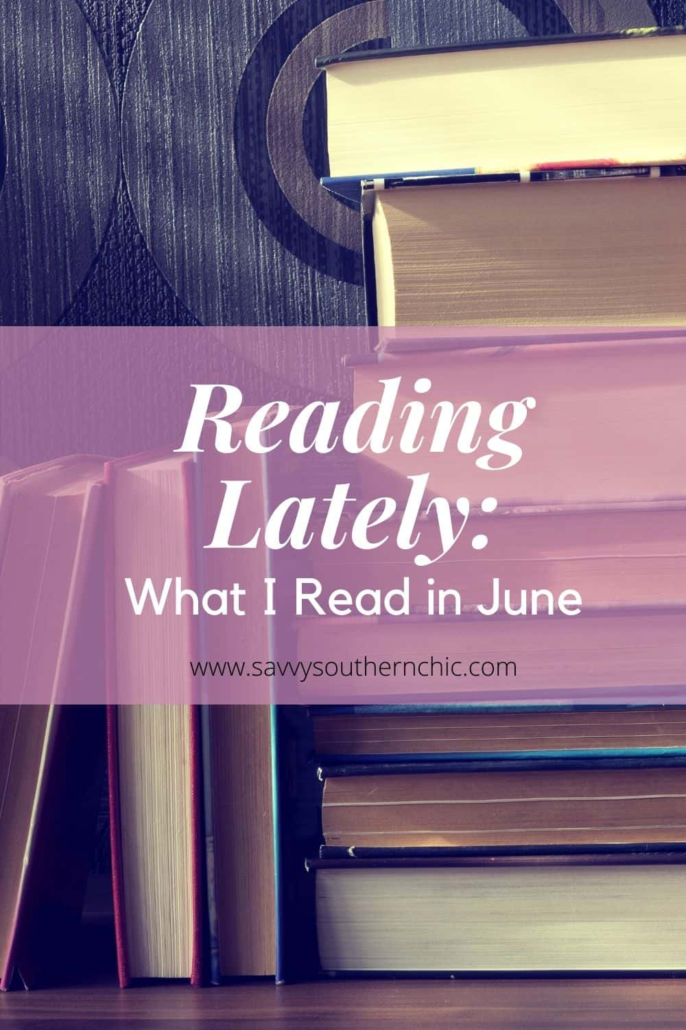 Reading Lately: What I Read in June