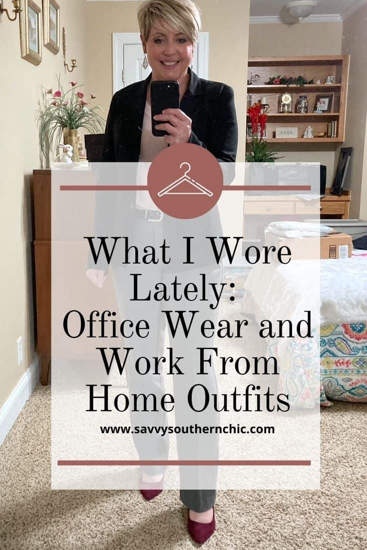 What I Wore Lately: Office Wear and Work From Home Outfits