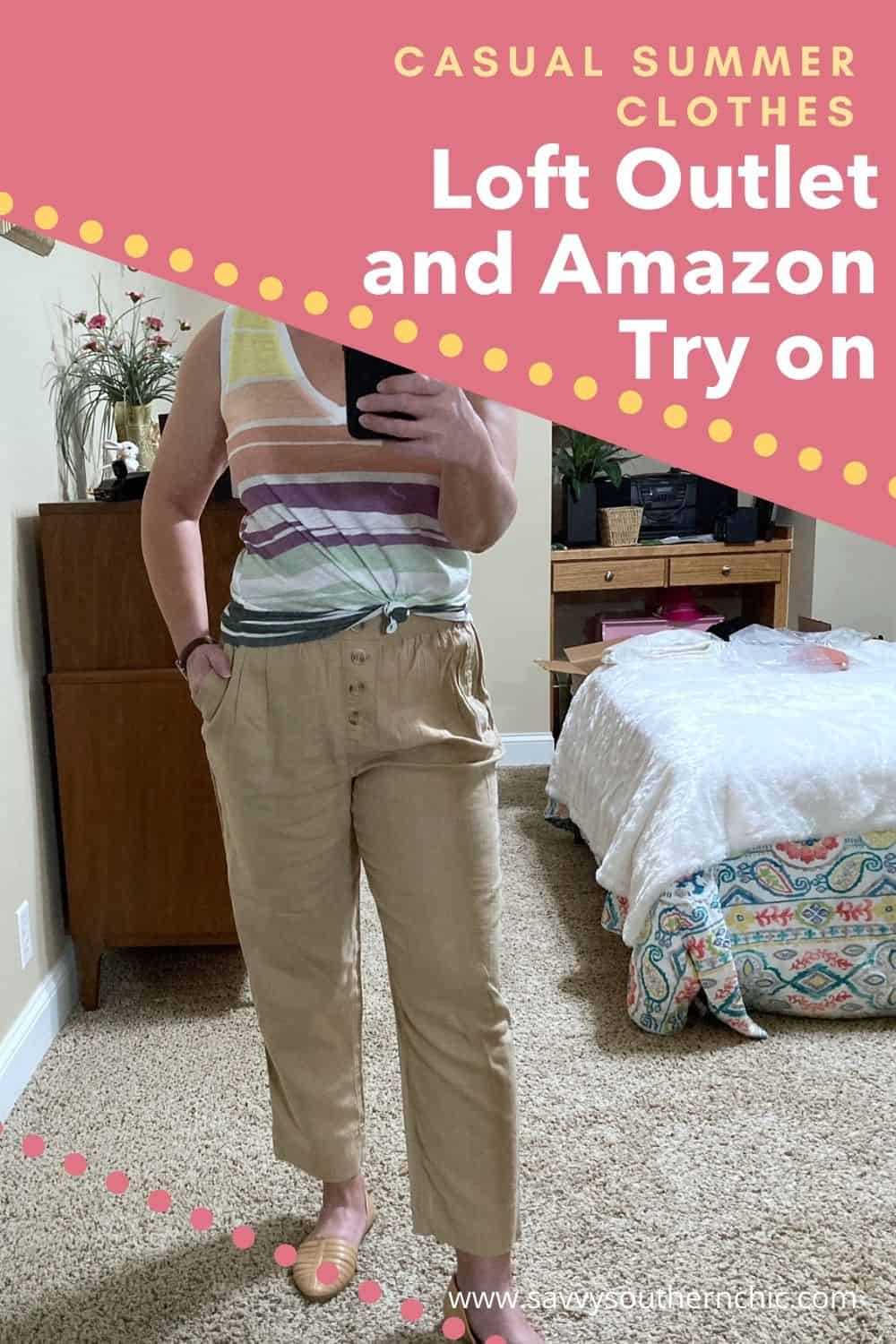 Casual Summer Clothes Try On: Loft Outlet and Amazon